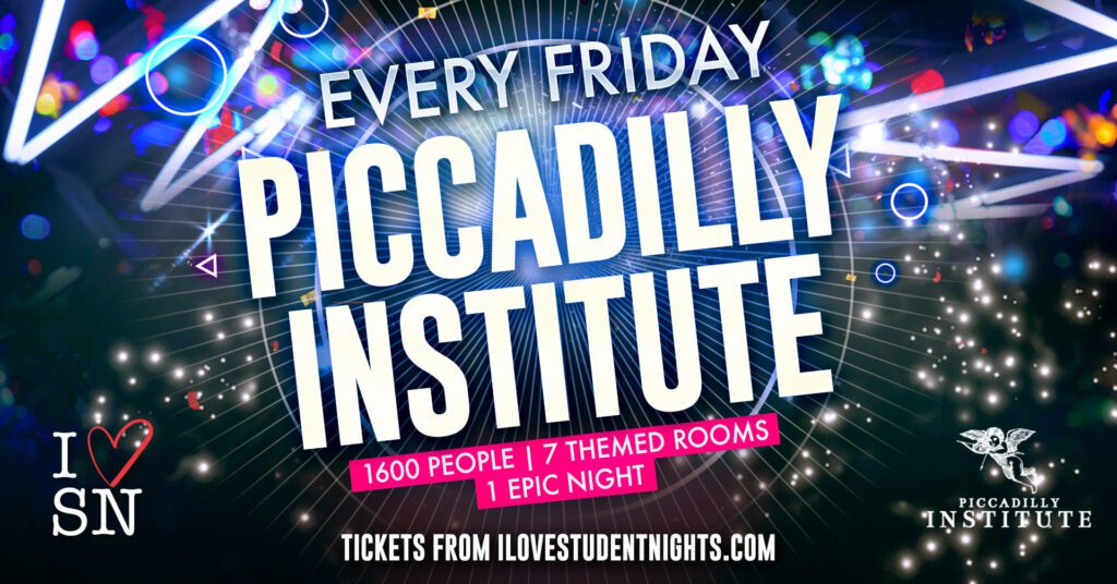 Piccadilly Institute every Friday