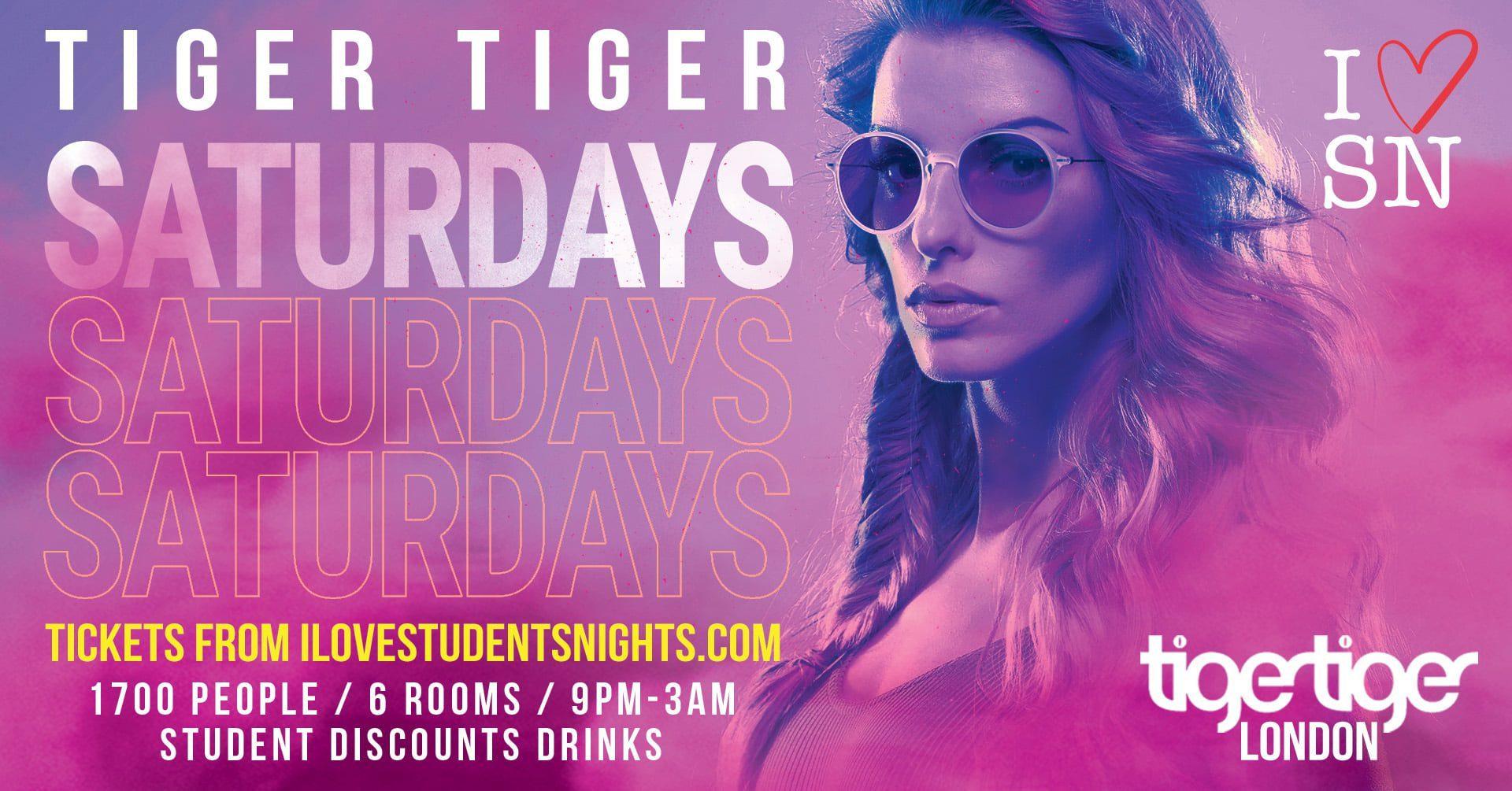 Tiger Tiger London every Saturday