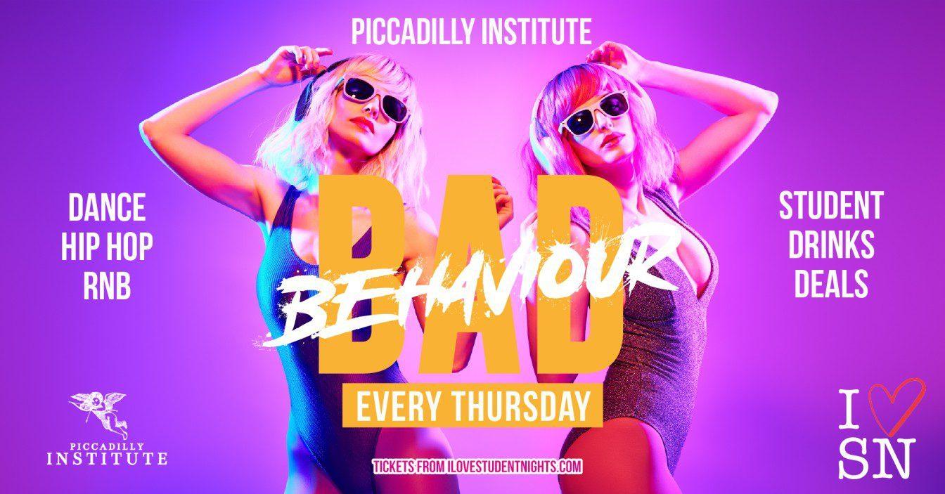 Bad Behaviour at Piccadilly Institute